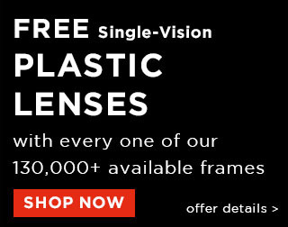 Free Single-Vision Plastic Lenses with any of our 130,000+ frames